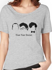 Trust Your Doctor. Women's Relaxed Fit T-Shirt
