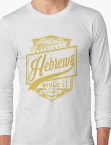 The Original Hebrews   The Bible's Our History Long Sleeve T-Shirt