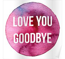 Love You Goodbye One Direction Poster
