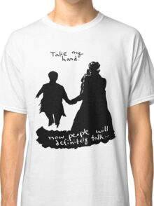 Take My Hand Classic T-Shirt
