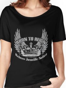 Born To Reign | Hebrew Israelite Nation Women's Relaxed Fit T-Shirt