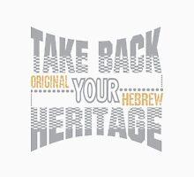 Take Back Your Heritage | Original Hebrew  Unisex T-Shirt
