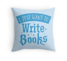 I just want to write books Throw Pillow