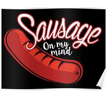 Sausage On My Mind Poster