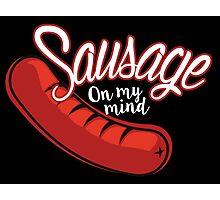 Sausage On My Mind Photographic Print