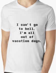 I Can't Go To Hell I'm All Out Of Vacation Days - Undertale Mens V-Neck T-Shirt