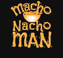 MACHO NACHO MAN  Unisex T-Shirt