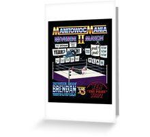 ManitowocMania II: Revenge Match (MAKING A MURDERER) Greeting Card