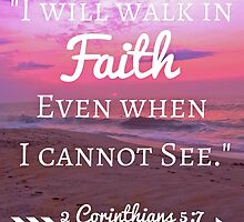 Faith Bible Verse- 2 Corinthians 5:7 (Beach Sunset) by m4rg1