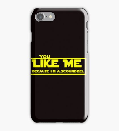 Because I'm a Scoundrel iPhone Case/Skin