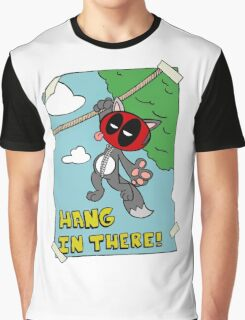 Hang in there Graphic T-Shirt