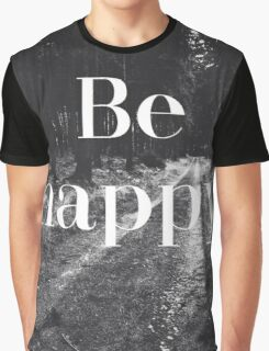Be Happy Woods Typography Graphic T-Shirt