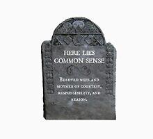 RIP Common Sense Unisex T-Shirt