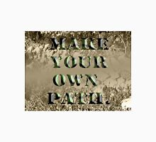 Make Your Own Path Classic T-Shirt