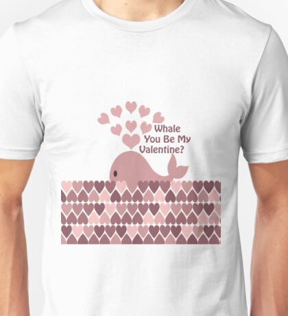 Whale You Be My Valentine Unisex T-Shirt