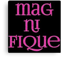 Magnifique! In Sparkly Faux Glitter Pink Text Canvas Print