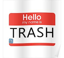 """Hello My Name is Trash"" Design Poster"