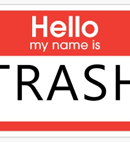 """Hello My Name is Trash"" Design Sticker"