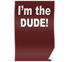 I'm the dude funny nerd geek geeky Poster