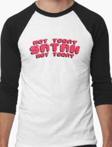 NOT TODAY SATAN Men's Baseball ¾ T-Shirt