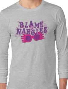 Blame the Nargles Long Sleeve T-Shirt