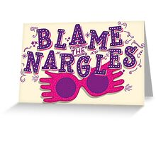 Blame the Nargles Greeting Card