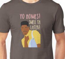 Fresh Prince of Bel Air - Yo Homes Smell Ya Later Unisex T-Shirt