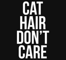 Cat Hair Don't Care T Shirt Kids Tee