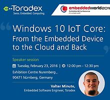 Windows 10 IoT Core: From the Embedded Device to the Cloud and Back by toradex