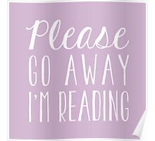 Please Go Away, I'm Reading (Pink/Purple) Poster