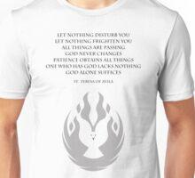 Let Nothing Disturb You Unisex T-Shirt