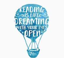 Reading is Like Dreaming with Your Eyes Open Unisex T-Shirt