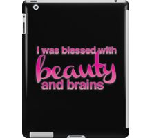 I was blessed with beauty and brains iPad Case/Skin