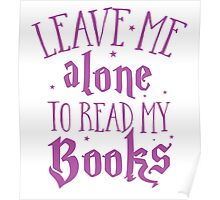 Leave me alone to read my books Poster