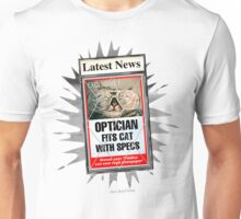 Latest News - Optician Fits Cat With Specs Unisex T-Shirt