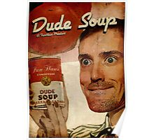 Dude Soup - Funhaus - James Poster