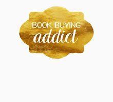 Book Buying Addict (Gold) Unisex T-Shirt