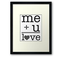 Me + u = love V.1.0 Framed Print