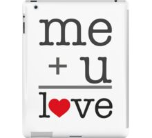 me + u = love V.1.1 iPad Case/Skin