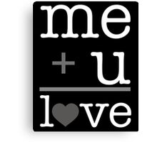 Me + u = love V.1.2 Canvas Print
