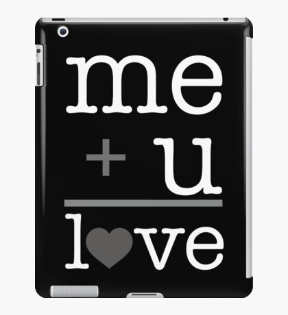 Me + u = love V.1.2 iPad Case/Skin