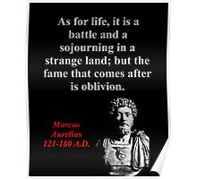 As For Life It Is A Battle - Marcus Aurelius Poster