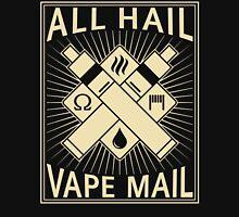 All Hail Vape Mail Unisex T-Shirt
