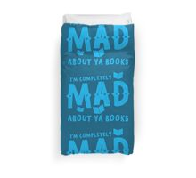 I'm completely MAD about YA (Young Adult) Books! Duvet Cover