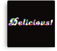 Candy Crush Delicious ( fun Comedy Humour ) Canvas Print