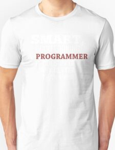 Smart, Good Looking & Programmer It Doesn't Get Any Better Than This! - Tshirts & Hoodies T-Shirt