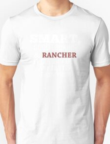 Smart, Good Looking & Rancher It Doesn't Get Any Better Than This! - Tshirts & Hoodies T-Shirt