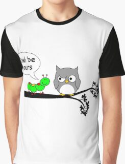 Owl be yours Graphic T-Shirt