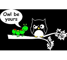 Owl be yours Photographic Print