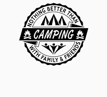 Nothing Better Than Camping Unisex T-Shirt